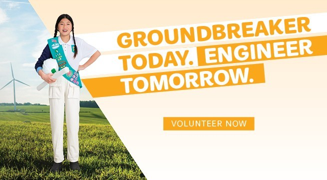 Groundbreaker Today. Engineer Tomorrow. Volunteer Now