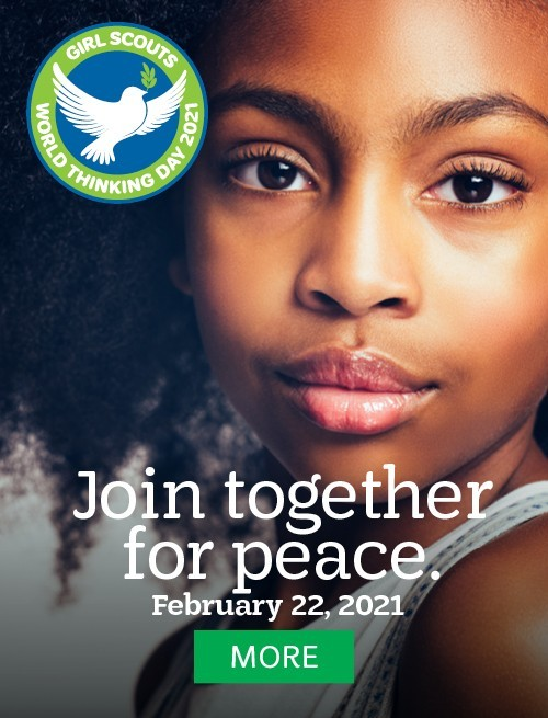 Girl Scouts World Thinking Day 2021. Join together for peace. February 22, 2021. More.