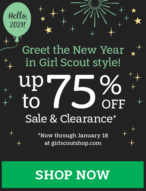 Greet the New Year in Girl Scout style! Up to 75% off Sale & Clearance. Shop Now.